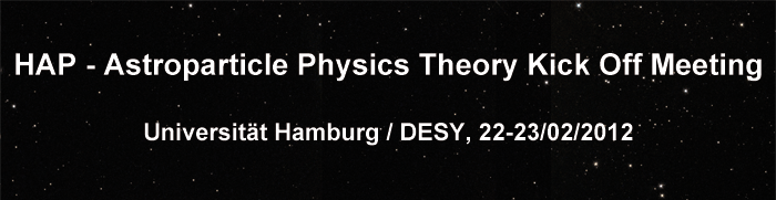 HAP - Astroparticle Physics Theory Kick Off Meeting