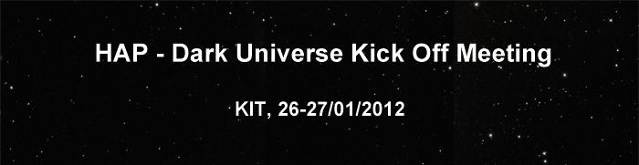 HAP - Dark Universe Kick Off Meeting
